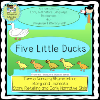 Five Little Ducks:  Turn a Rhyme into a Story and Build Early Narrative Skills!