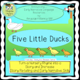 Five Little Ducks:  Turn a Nursery Rhyme into a Story for Story Re-telling