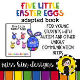 Five Little Easter Eggs: Adapted Book for Early Childhood