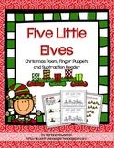 Five Little Elves Poem, Finger Puppets and Subtraction Reader Christmas ELA Math