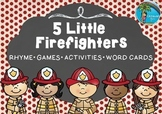 Five Little Firefighters Rhyme, Games, Activities and Word Cards