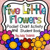 Five Little Flowers (Pocket Chart Activity)