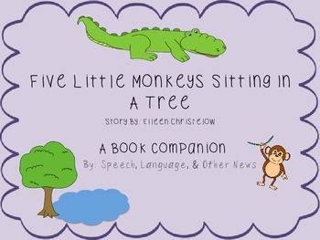 Five Little Monkeys Sitting in a Tree: A Book Companion