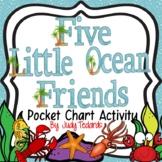 Five Little Ocean Friends (Pocket Chart Activity)