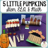 Five Little Pumpkins - Halloween STEM, ELA Activities, Crafts, Math, & more!