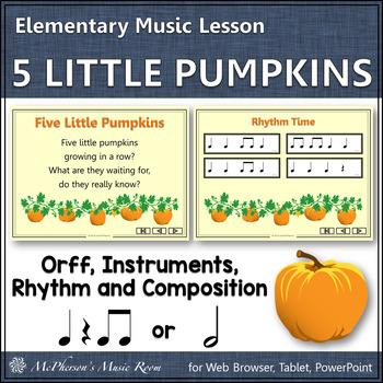 Five Little Pumpkins: Orff, Rhythm, Form, Creativity and Instruments