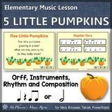 Fall Music Lesson ~ Five Little Pumpkins Orff, Rhythm, Composition & Instruments
