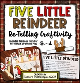 Five Little Reindeer -- Re-Telling Craftivity with Original Poem & Reindeer Hats