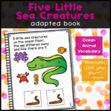 Five Little Sea Creatures: Adapted Book for Students with Autism & Special Needs