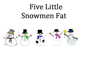 Five Little Snowmen Fat VISUALS