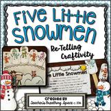 Five Little Snowmen --- Re-Telling Craftivity and Poem