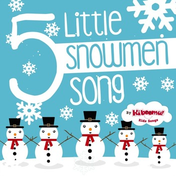 Five Little Snowmen Song