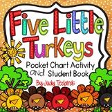 Five LittleTurkeys (A Thanksgiving Pocket Chart Activity a