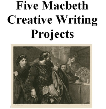 Five Macbeth Creative Writing Assignments