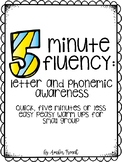 Five Minute Fluency: Letter and Phonemic Awareness