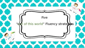 "Five ""Out of This World"" Fluency Strategies"