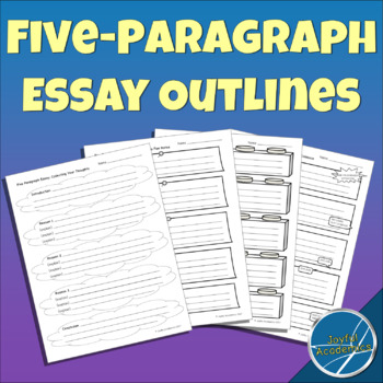 Five Paragraph Essay Outlines