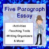Five Paragraph Essay Writing: Activities & Organizers