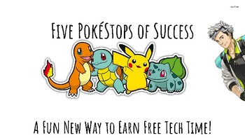 Five PokéStops of Success: A Fun Way to Earn Free-Tech Time