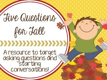 Five Questions for Fall: A Question Asking and Conversation Starting Activity