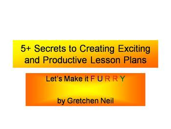 Five+ Secrets to Creating Exciting and Productive Lesson Plans