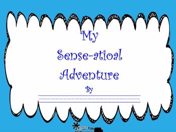 "Five Senses ""My Sense-sational Adventure"" Student made book.  1 pg for ea sense"