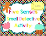 Five Senses Smell Detective