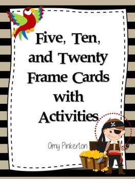 Five, Ten, and Twenty Frames With Three Activities Each (Pirate Theme)
