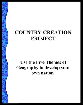 Five Themes of Geography Country Creation Project