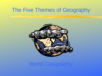 Five Themes of Geography Defined (PowerPoint)