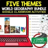 Five Themes of Geography Google Classroom Activity BUNDLE for Distance Learning
