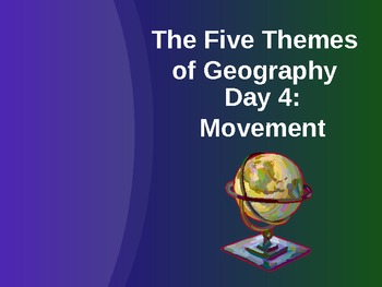 Five Themes of Geography: Movement
