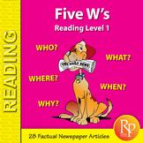 Five W's (Reading Level 1)