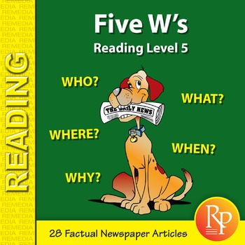 Five W's (Reading Level 5)