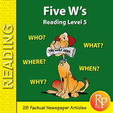 Five W's (Reading Level 5)