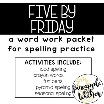 Five by Friday: A Spelling Packet