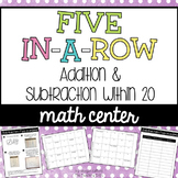 Five in a Row: Addition and Subtraction Math Center