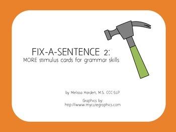 Fix-A-Sentence 2: MORE Grammar Stimulus Cards