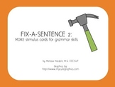 Fix-A-Sentence 2: MORE Grammar Stimulus Cards