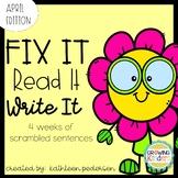 Fix It! Read It! Write It! April Sentence Scrambles