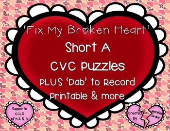 Fix My Broken Heart!  Short A CVC Puzzles PLUS Dab to Record Printables & More