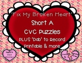 Fix My Broken Heart!  Short A CVC Puzzles PLUS Dab to Record Printables & More