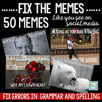 Fix the Grammar and Spelling Using Memes ~ Grades 4-8