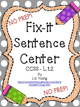 Fix-it Sentence Center CCSS L.1.2