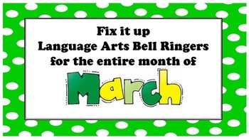 Fix it up Language Arts Bell Ringers for the entire month of March