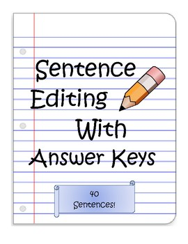 Sentence Editing for Punctuation and Basic Grammar with Answer Key