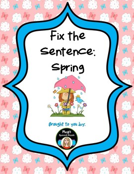 Fix the Sentence: Spring