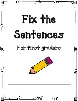Fix the Sentences, For First Graders
