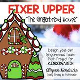 "Fixer Upper: ""The Gingerbread House"" for KINDERGARTEN"