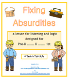 Fixing Absurdities (a lesson for listening and logic)